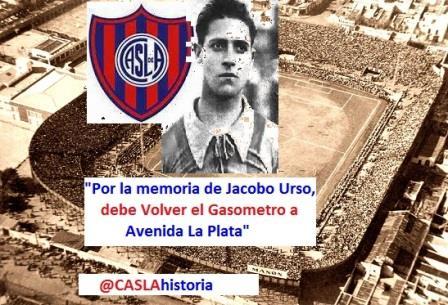 «Por la memoria de Jacobo Urso,el Gasometro debe Volver  a Av.La Plata»