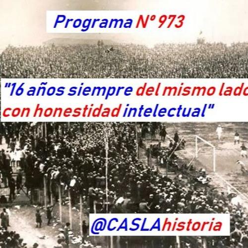 Audio Programa N° 973. «16 años siempre del mismo lado con honestidad intelectual».