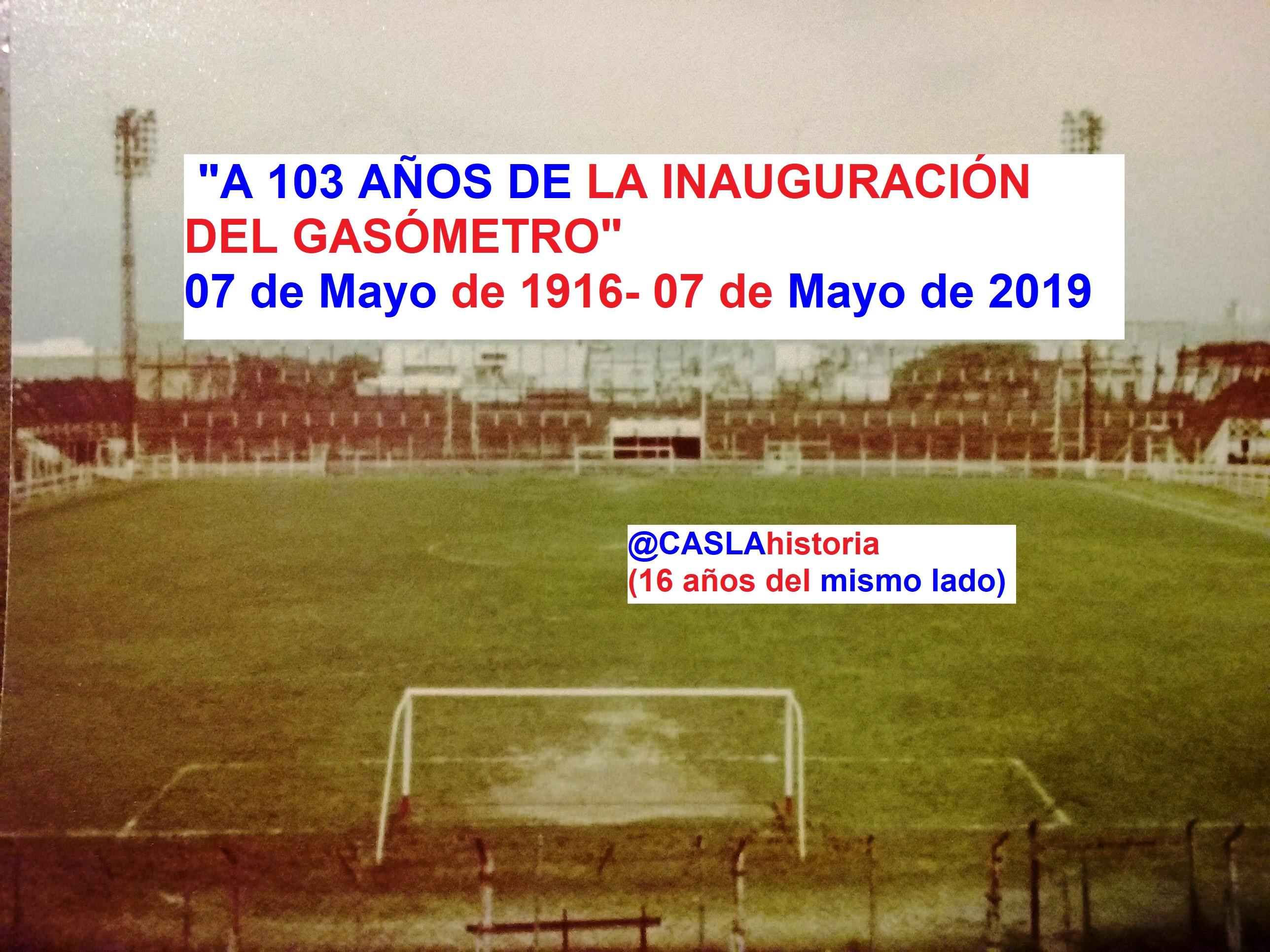 A 103 AÑOS DE LA INAUGURACIÓN DEL GASÓMETRO  !!!!
