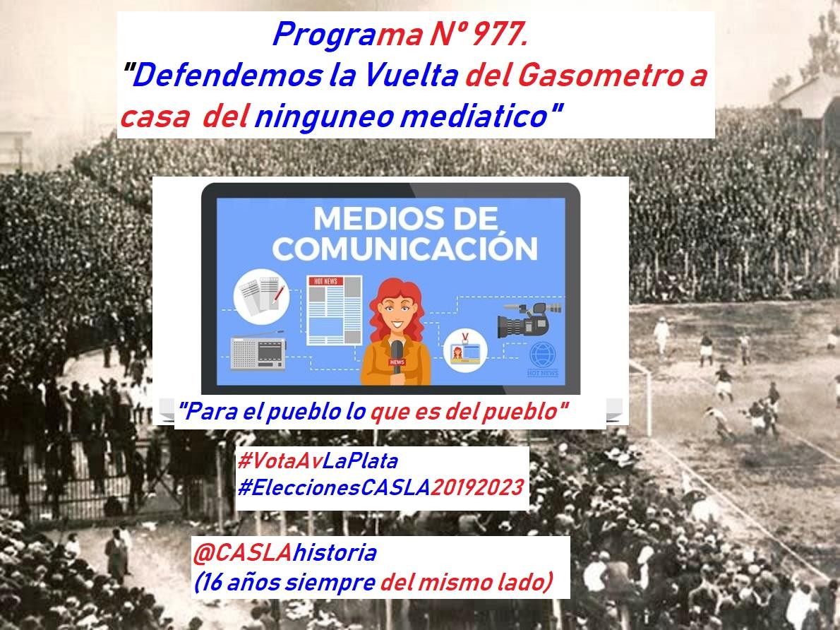 Audio del Programa Nº 977. «Defendamos la Vuelta del Gasometro a Casa del ninguneo mediatico»
