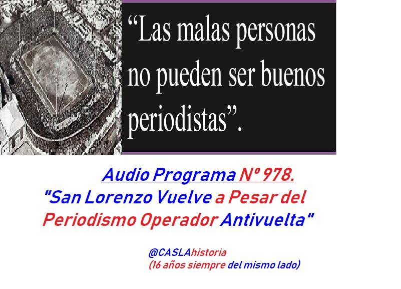 Audio del Programa Nº 978. «San Lorenzo Vuelve a Pesar del Periodismo Operador Antivuelta»