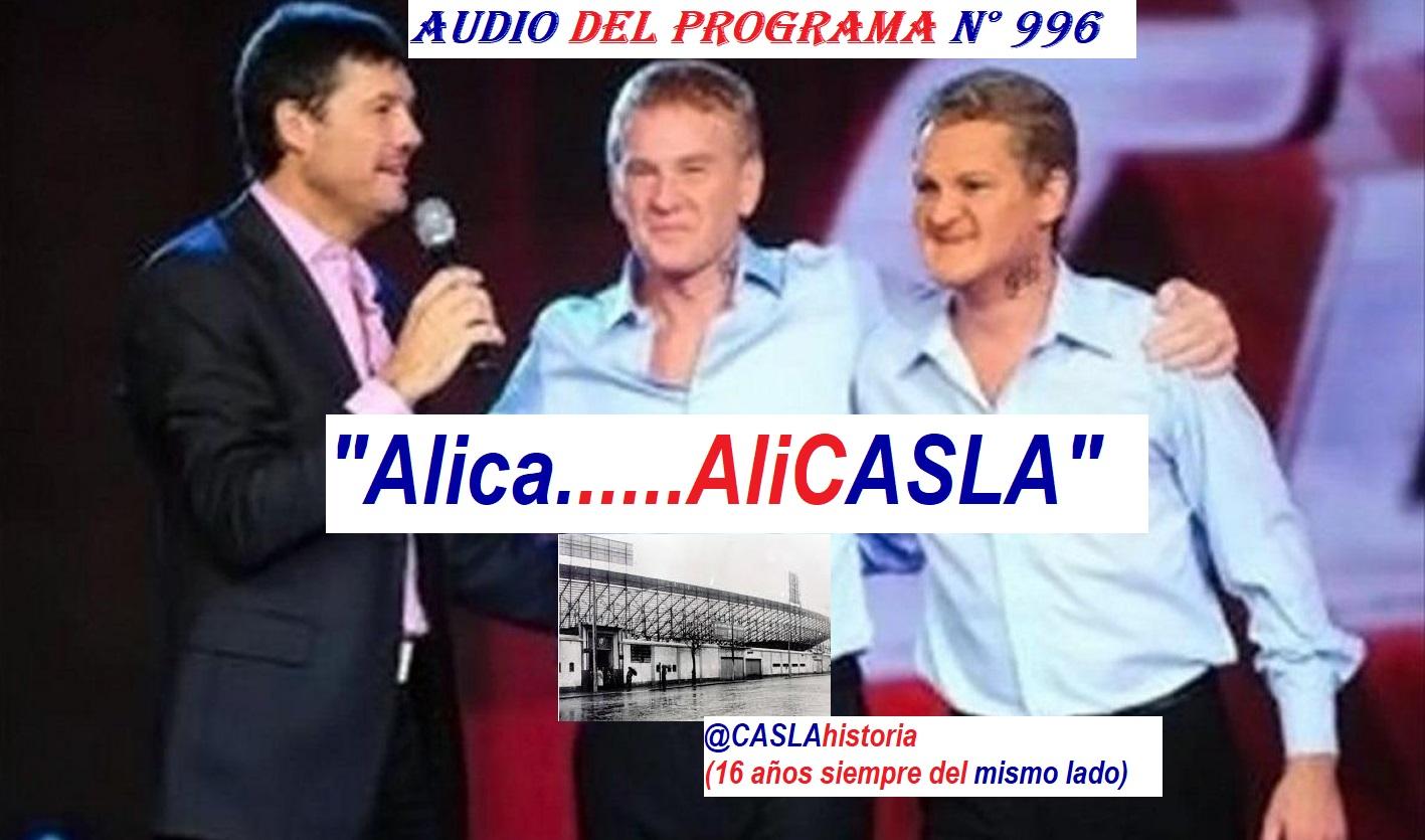 Audio del Programa N° 996 . «Alica……AliCASLA»