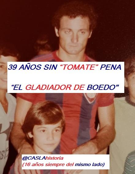 """39 AÑOS SIN """"TOMATE"""" PENA!!!!!!  """"EL GLADIADOR DE BOEDO"""