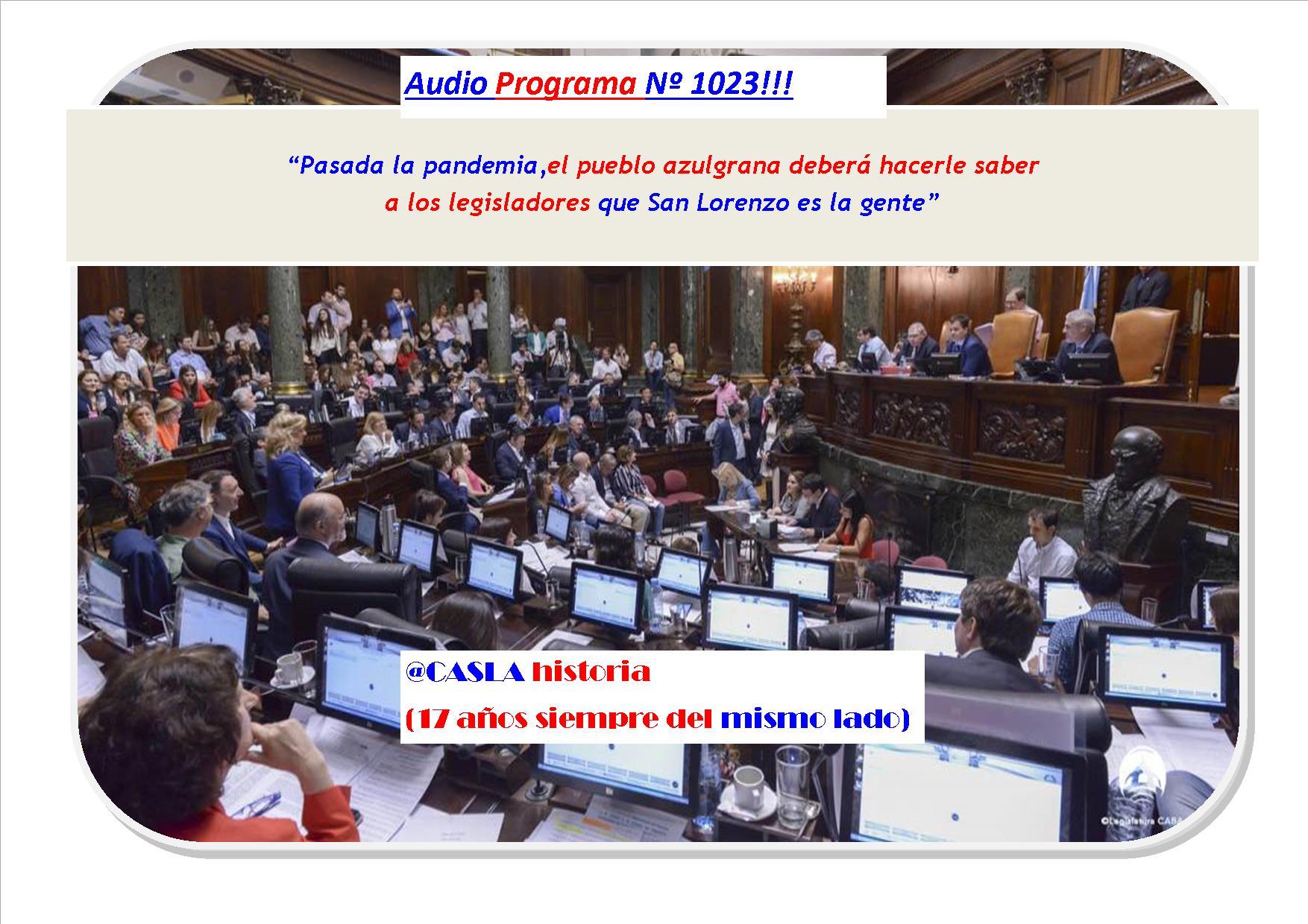 """Audio del Programa Nº 1023 . """"Pasada la pandemia,el pueblo azulgrana deberá hacerle saber a los legisladores que San Lorenzo es la gente"""""""