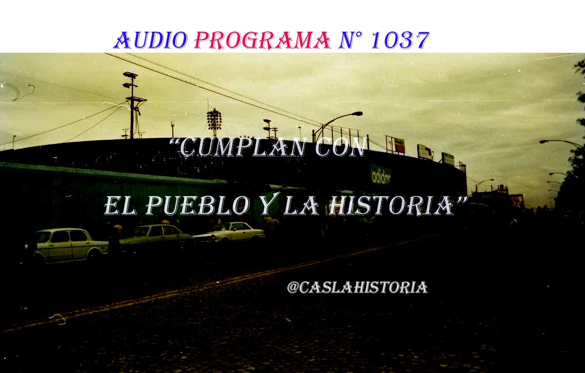 Audio del Programa N° 1037 !! «Cumplan con el Pueblo y la Historia»