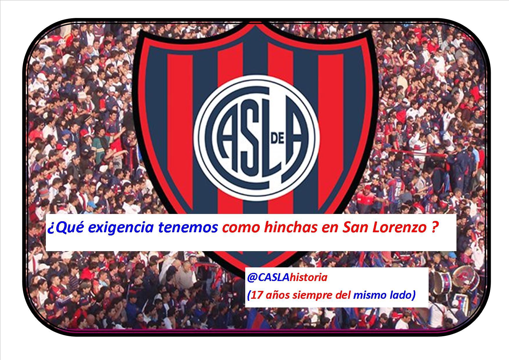 ¿Qué exigencia tenemos como hinchas en San Lorenzo ?