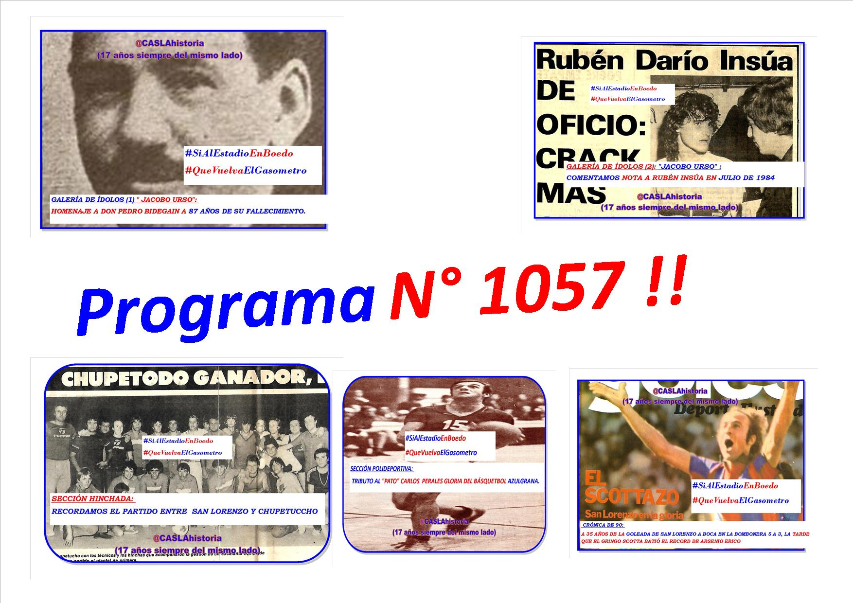 Programa N° 1057!! «Bidegain, Insua, Scotta mas que Erico, San Lorenzo y Chupetuccho»