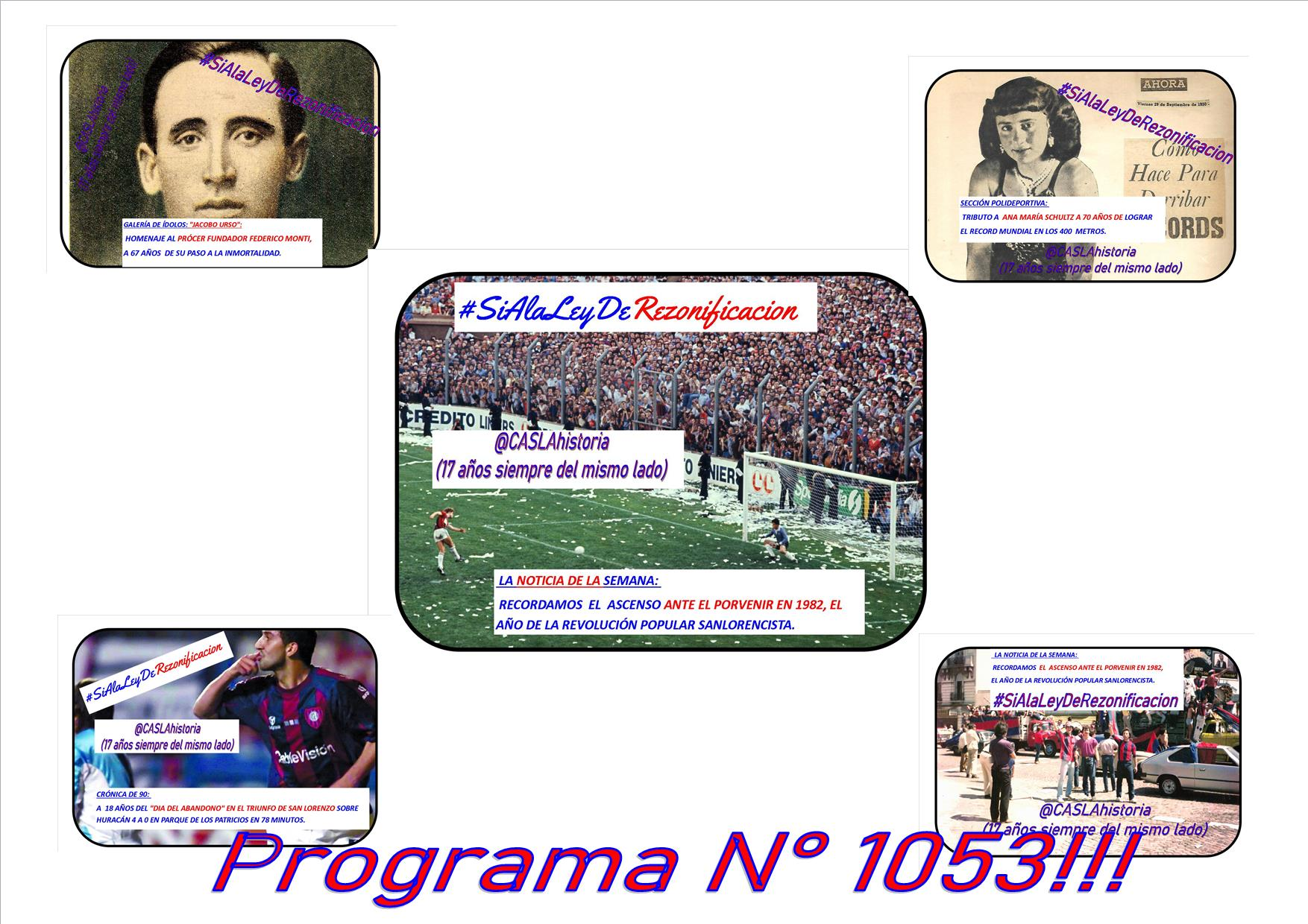 Programa N° 1053.»Ascenso 82, el Procer Federico,Ana Maria Schultz,Alfredo Sanchez»
