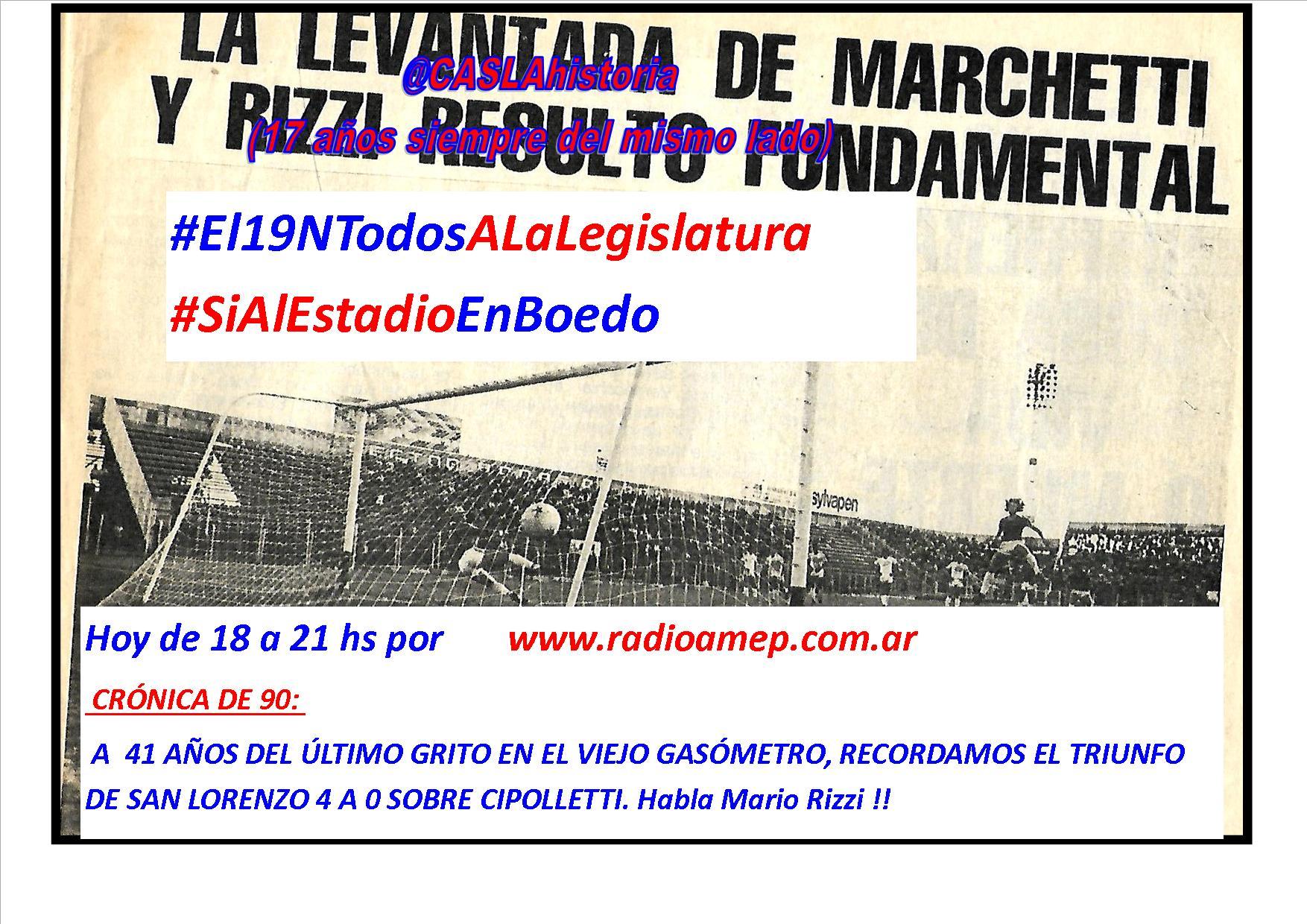Programa en Radio Amep hoy de 18 a 21 hs. «15 N, El Ultimo gol en el Gasómetro: Habla Mario Rizzi, Cancino,De Baldrich y Morasca»