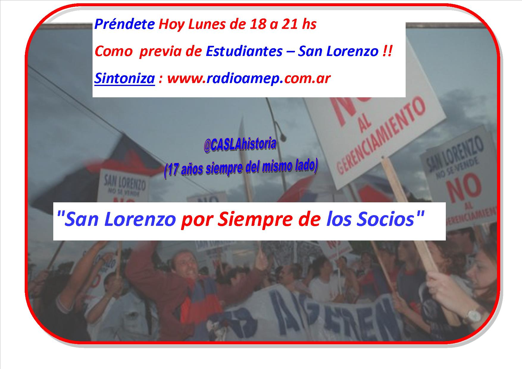 Hoy de 18 a 21 hs  por Radio Amep!!!! «San Lorenzo por Siempre de los Socios»