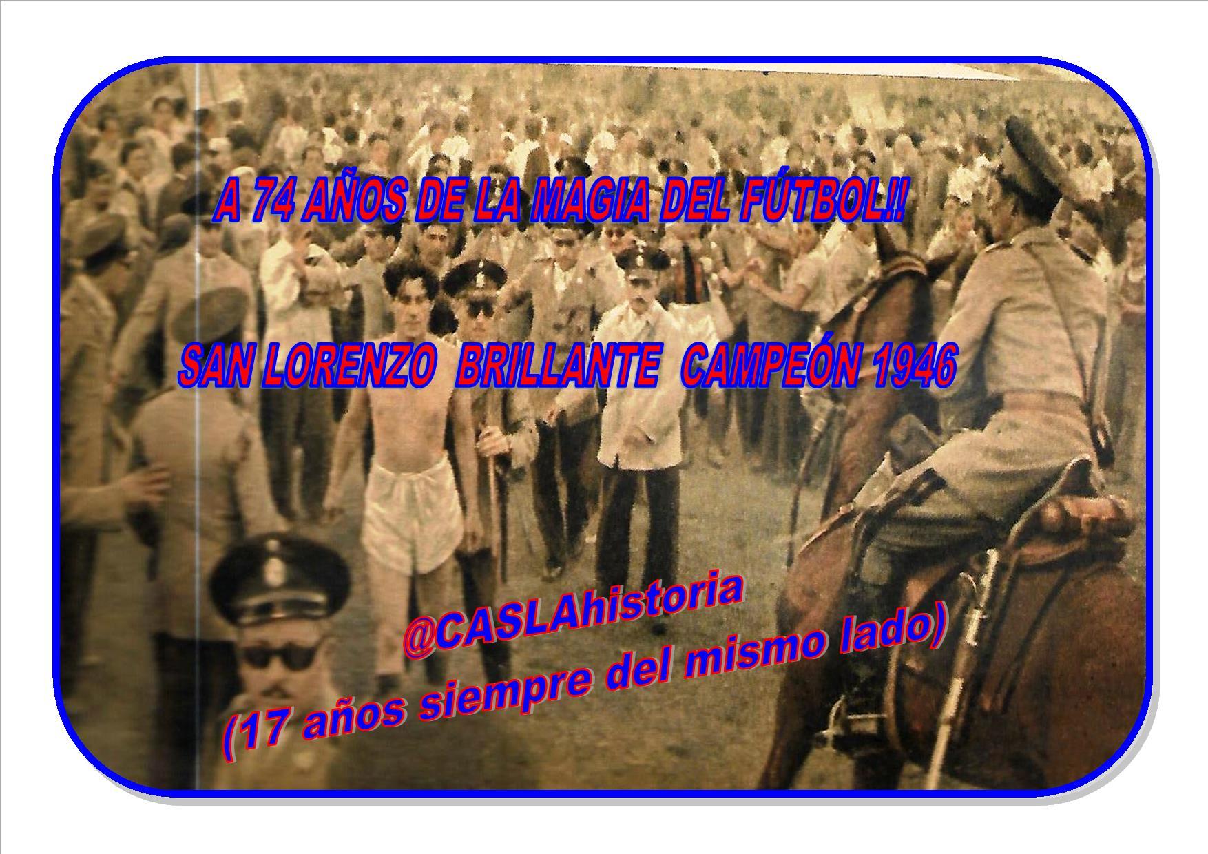 A 74 AÑOS DE LA MAGIA DEL FÚTBOL !!!! SAN LORENZO BRILLANTE CAMPEÓN 1946
