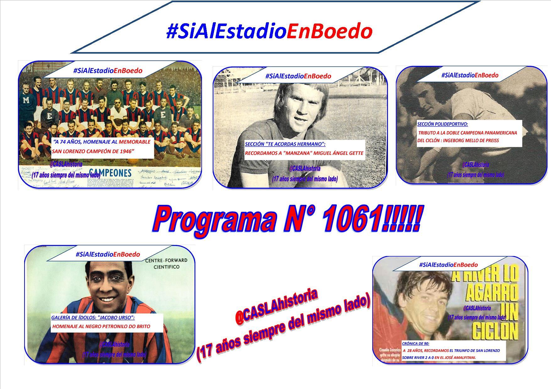 Programa N° 1061. «El Memorable equipo del 46, Petronilo,Manzana, De Preiss y Victoria en Liniers»