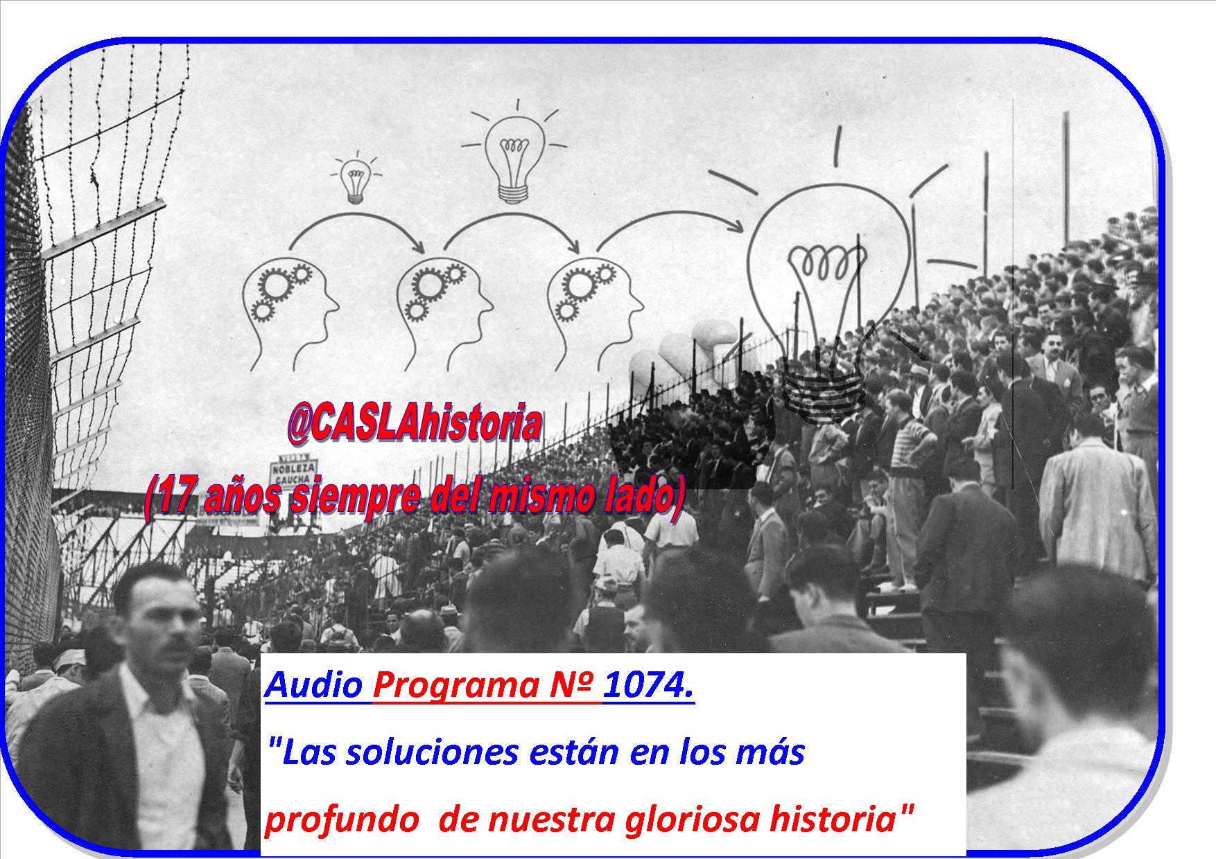 Audio del Programa N° 1074 !!!!! Las soluciónes estan en los más profundo de nuestra gloriosa historia»