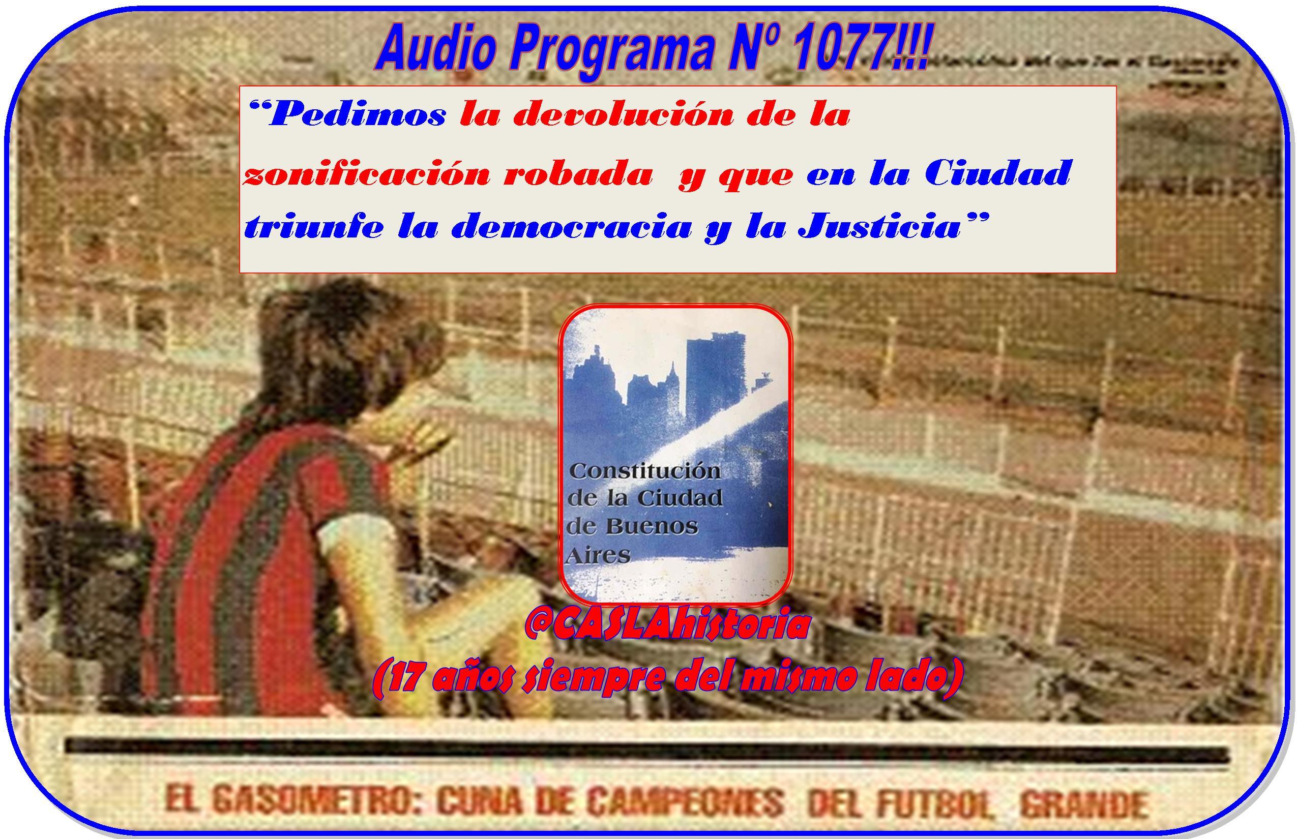 """Audio Programa N° 1077.""""Pedimos la devolución de lazonificación robada y que en la Ciudad triunfe la democracia y la Justicia"""""""