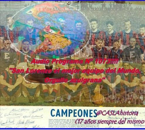 Audio del Programa Nº 1073  «San Lorenzo el mejor equipo del Mundo.Orgullo azulgrana»