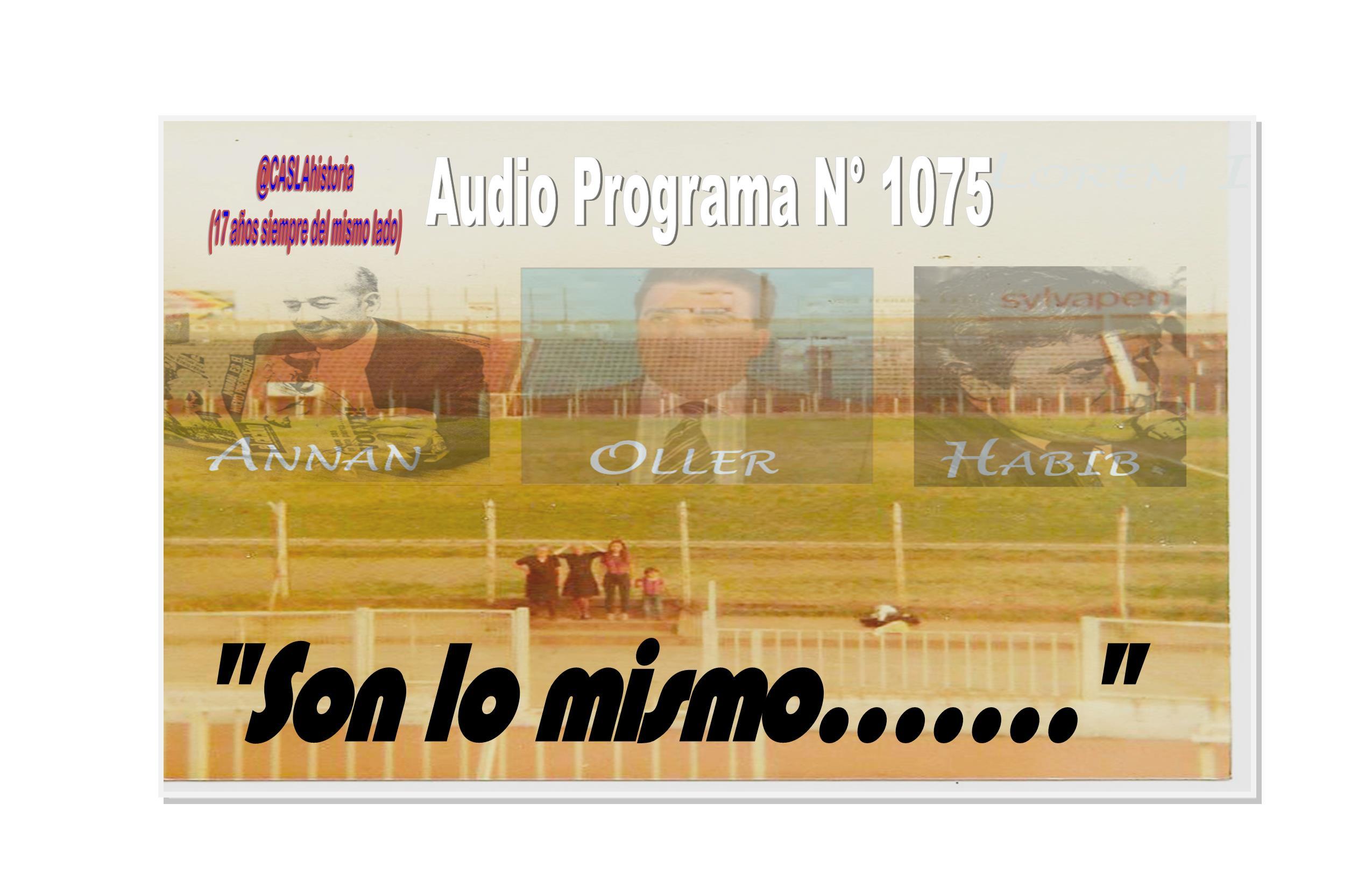 Audio Programa Nº 1075 !!!!!  «Son lo mismo»