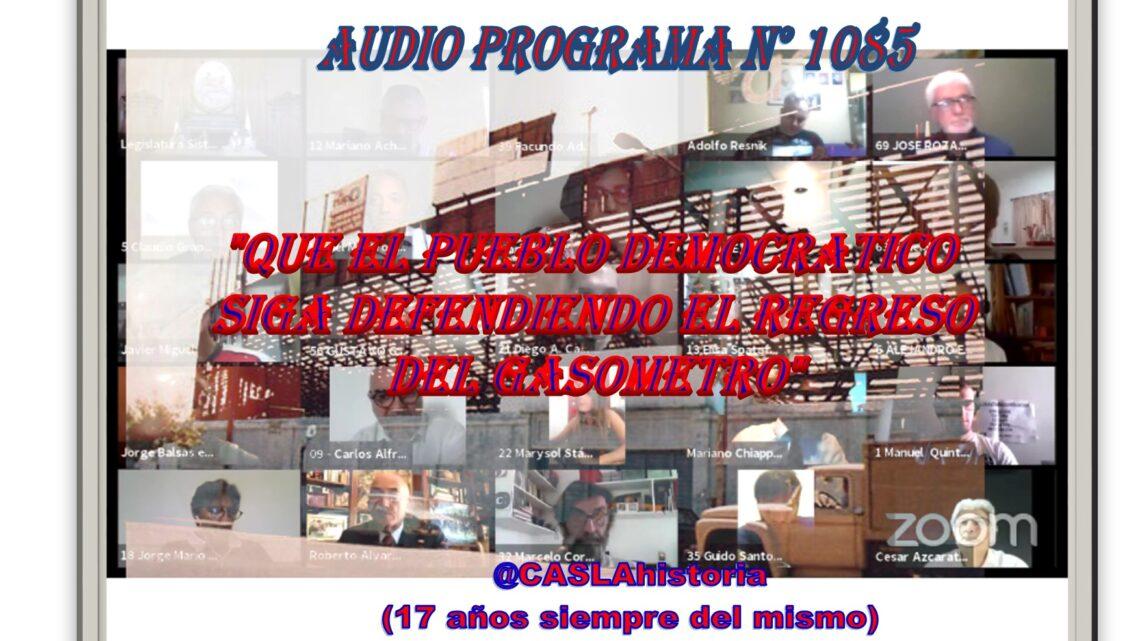 Audio del Programa N° 1085. «Que el pueblo democratico siga defendiendo el regreso del Gasometro»