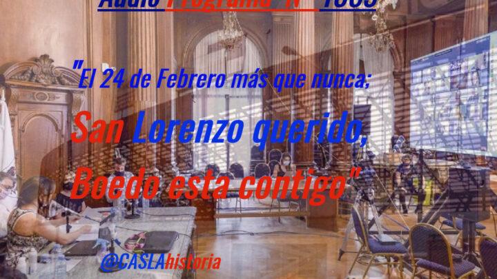 Audio del Programa N° 1083.  «El 24 de febrero más que nunca: San Lorenzo querido, Boedo está contigo»
