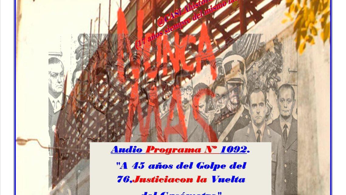 Audio Programa Nº 1092. «A 45 años del Golpe del 76,Justicia con la Vuelta del Gasómetro»