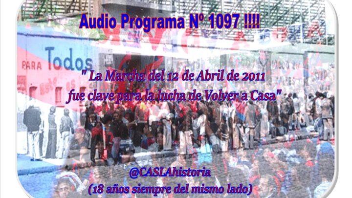 Audio Programa Nº 1097 de Domingo!!  » La Marcha del 12 de Abril de 2011 fue clave para la lucha de Volver a Casa»