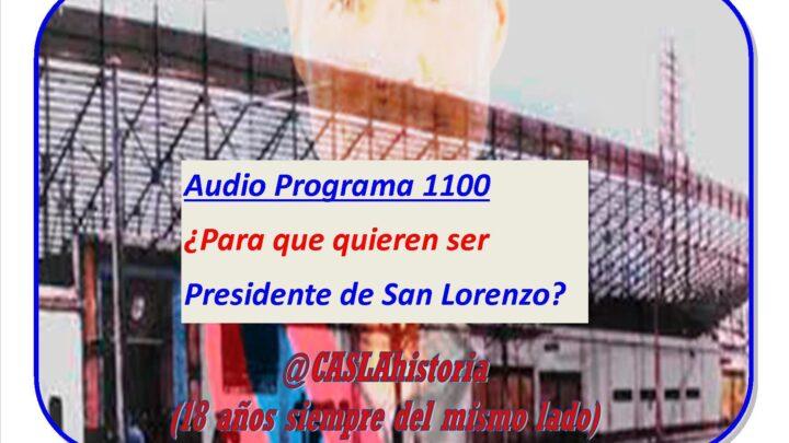 Audio Programa Nº 1100 de Lunes en www.radioamep.com.ar  ¿Para que quieren ser Presidente de San Lorenzo?