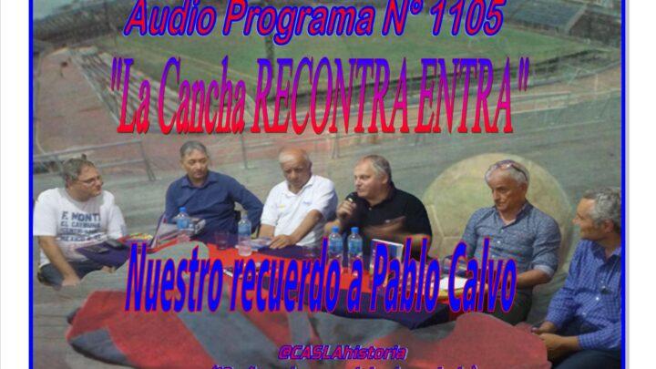 Audio Programa 1105 de Domingo!!  «La Cancha RECONTRA ENTRA.Nuestro recuerdo a Pablo Calvo»