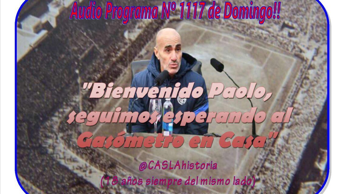 Audio Programa Nº 1117. «Bienvenido Paolo, seguimos esperando al Gasómetro en Casa»