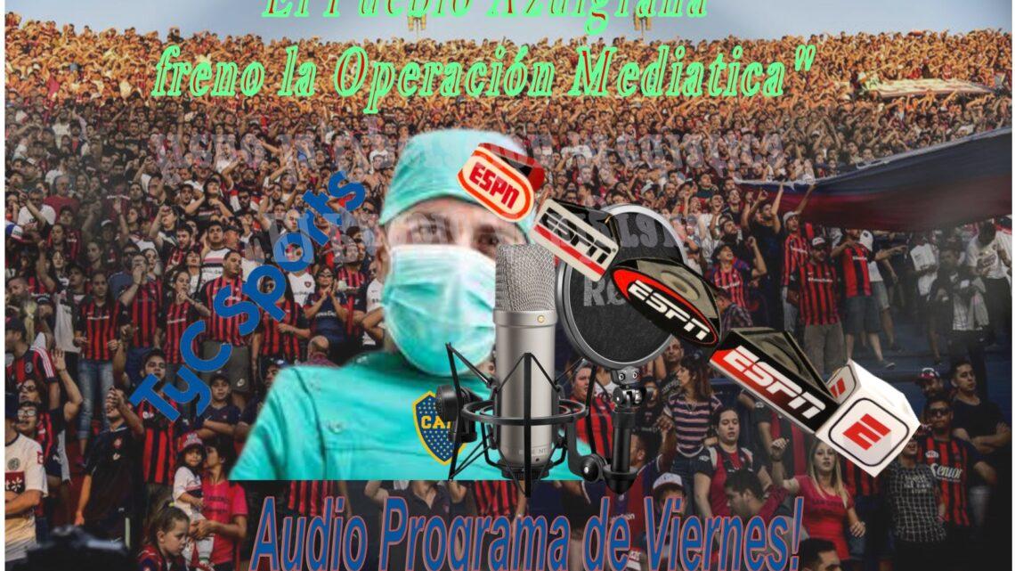 Audio Programa N° 1124 de Viernes «El Pueblo Azulgrana freno la Operación Mediática»