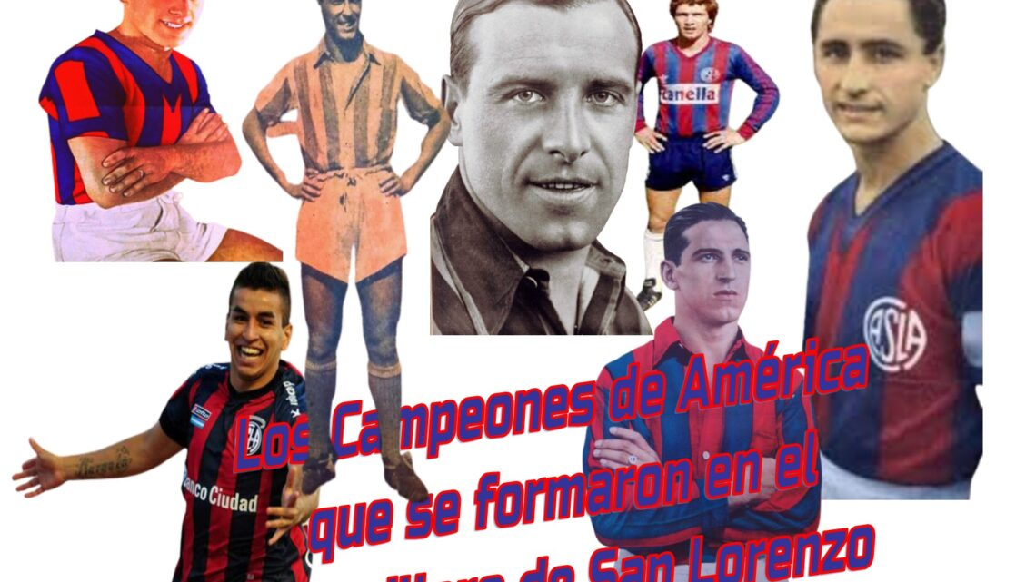 Los Campeones de América que se formaron en el semillero de San Lorenzo!!!!