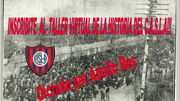INSCRIBITE AL TALLER VIRTUAL DE LA HISTORIA DEL C.A.S.L.A!!!