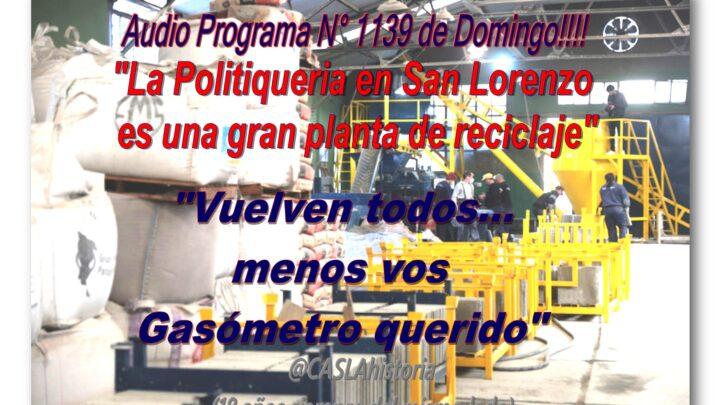 «La Politiqueria en San Lorenzo es una gran planta de reciclaje» *Vuelven todos…..menos vos Gasómetro querido*